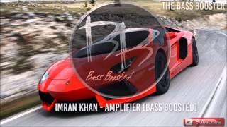 Imran Khan - Amplifier [Bass Boosted]