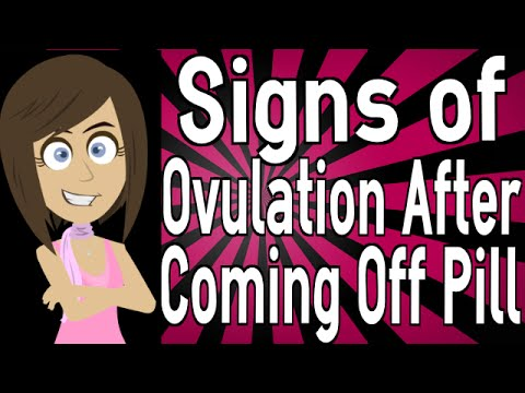 Signs of Ovulation After Coming Off Pill