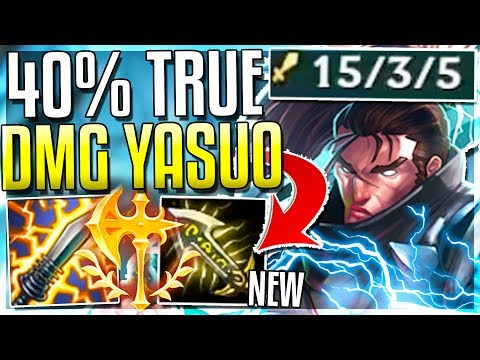 NEW IE GIVES YASUO 40% TRUE DMG!! BROKEN DAMAGE! League of Legends