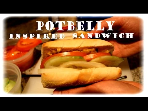 HOW TO MAKE A SANDWICH - Potbelly Inspired
