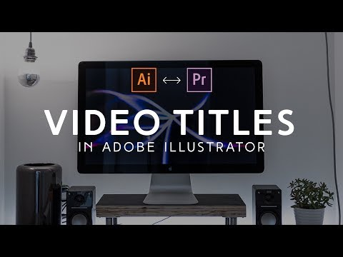 How To Make Titles In Adobe Illustrator for Premiere Pro