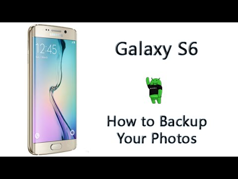 How to Backup Your Photos on the Galaxy S6