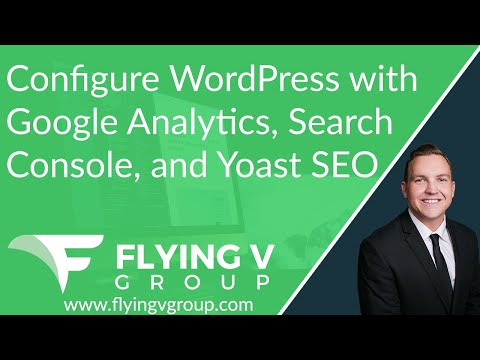 Configure WordPress with Google Analytics, Search Console, and Yoast SEO