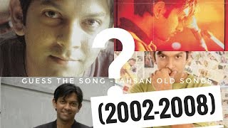 Try to guess the song - Tahsan old songs (2002-2008) -part 2