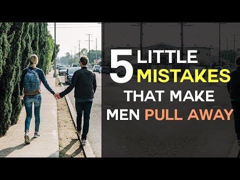 5 Little Mistakes That Make Men Pull Away