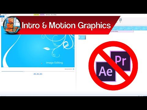 Professional Intros in Movie Maker & How to Create Motion Graphics in Windows Live Movie Maker