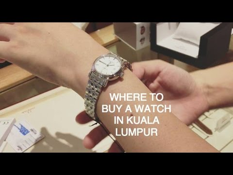 Where To Buy Watches In Kuala Lumpur