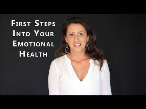 First Steps Into Your Emotional Health