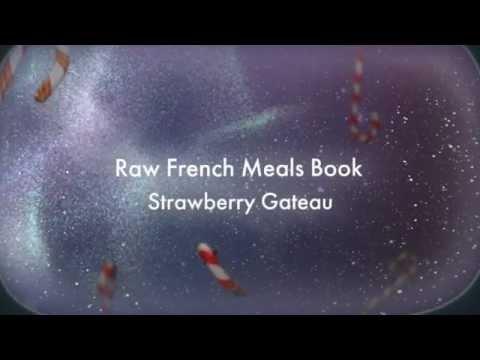 2012 Raw Food Meals: Strawberry Gateau Etc.