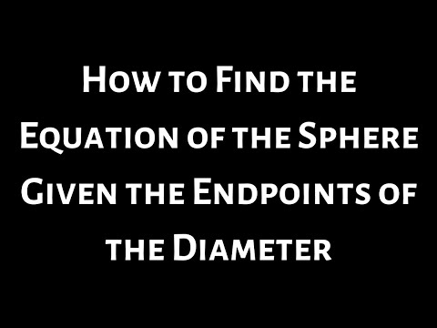 Equation of Sphere given Endpoints of Diameter