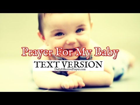 Prayer For My Baby - Prayer Over Your Baby That Works (Text Version - No Sound)