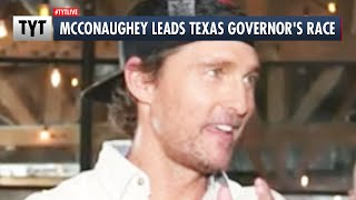 Alright, Alright, Alright? McConaughey Leads Texas Governor