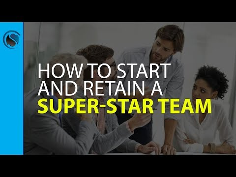 How to Start and Retain a Super-Star Team