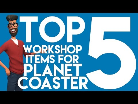 Top 5 Workshop Items for Planet Coaster!
