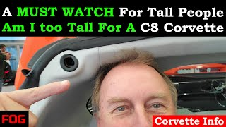 Am I Too Tall For A C8 Corvette? (A must watch for tall people)