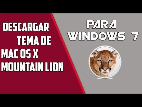 Descargar e instalar Mac Os x Mountain Lion |SkinPack| |Tema| Para windows 7