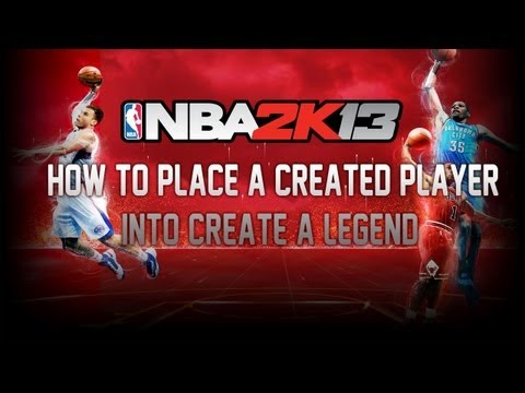 NBA 2K13 Tutorial - How to place a Created Player into Create a Legend
