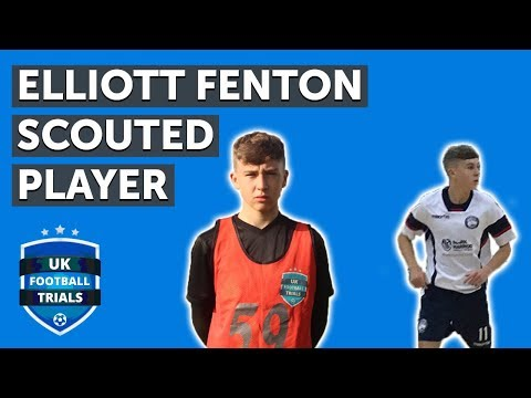Elliott Fenton - UK Football Trials Scouted Player