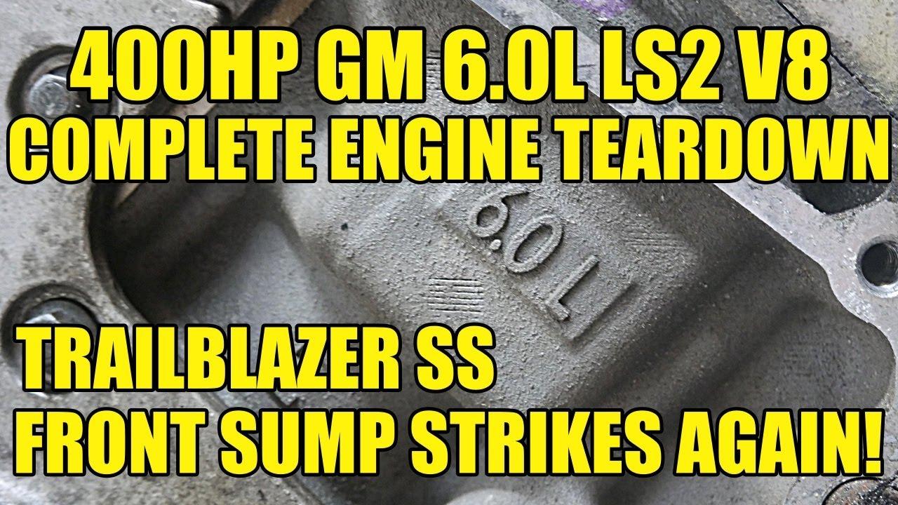 GM LS2 6.0 V8 Complete Engine Teardown! Senselessly Murdered By Trailblazer Front Sump/Low Oil Level