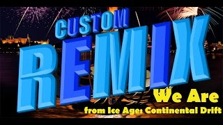 Rhythm Heaven Megamix (Custom Remix) - We Are (from Ice Age: Continental Drift)