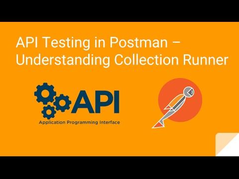 API Testing in Postman – Understanding Collection Runner