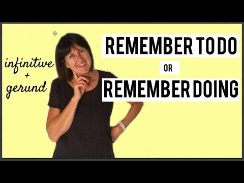 Remember to do (infinitive)   Remember doing ( gerund)   With a change in meaning