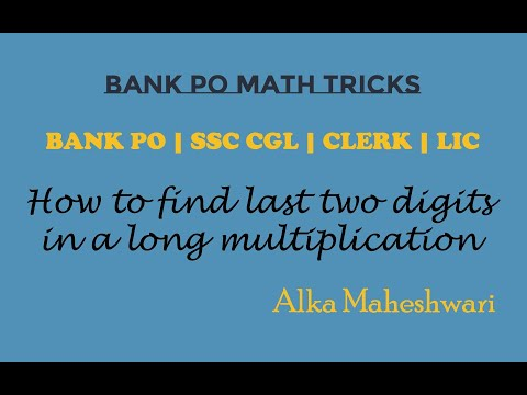 Bank PO Math tricks- how to find last two digits in a long multiplication, for CMAT, IBPS aspirants