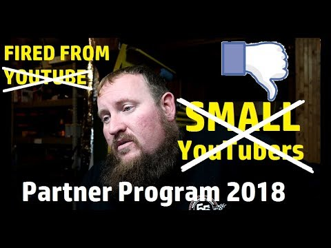 ALL SMALL YOUTUBE CHANNELS FIRED FROM YOUTUBE - Changes to the YouTube Partner Program 2018