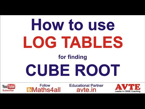 How to Use Log Table for finding CUBE ROOTS