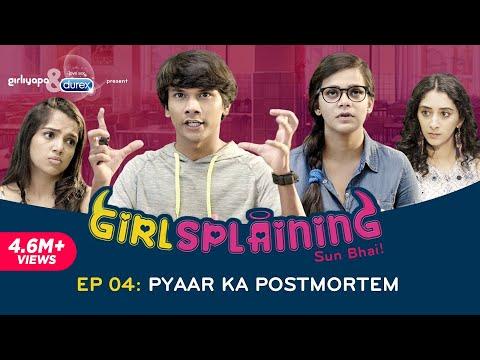 GIRLSPLAINING SEASON FINALE   Pyaar Ka Postmortem    Girliyapa Originals