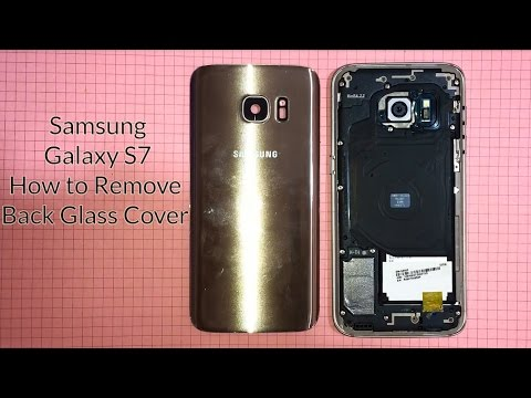 Samsung Galaxy S7 : How to Remove Back Glass Cover