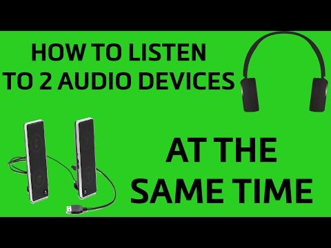 How To Listen To 2 Different Audio Outputs at the Same Time On Windows