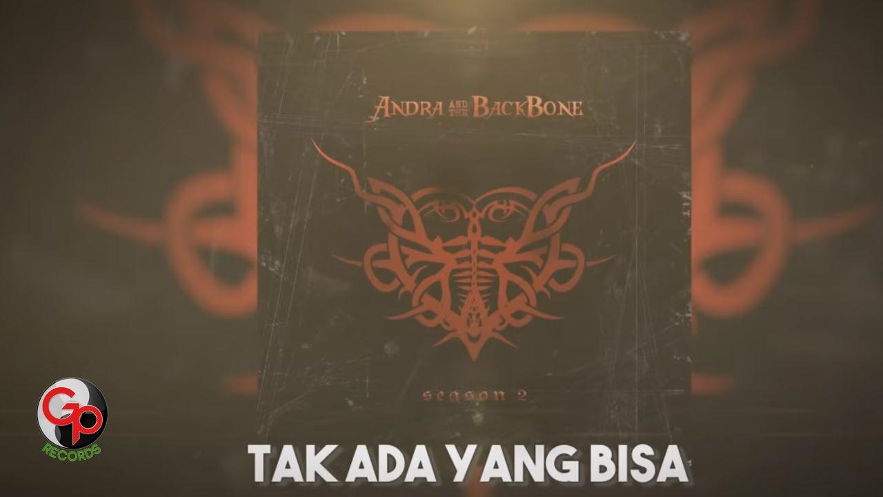 Andra And The Backbone - Tak Ada Yang Bisa