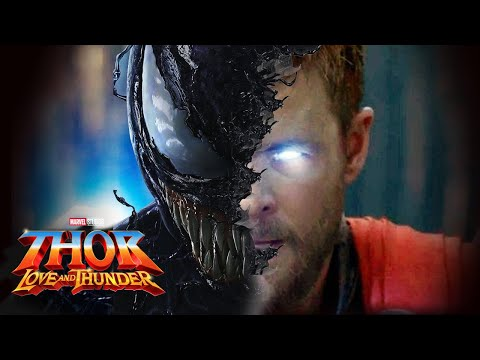VENOM SYMBIOTE In THOR 4 LOVE And THUNDER (yes I'm serious)