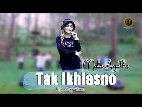 Download Lagu Mala Agatha Tak Ikhlasno Mp3