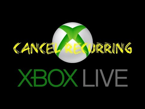 Cancel Xbox 360/One Live Recurring Membership
