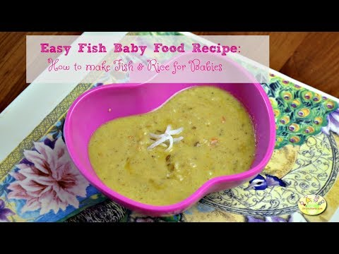 How to make Fish & Rice for Baby (9+ months)