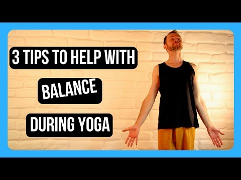 3 For Better Balance In Your Yoga Practice
