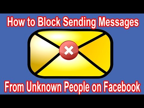 How to Block Sending Messages from Unknown People on Facebook