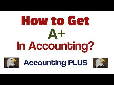 How to get A+ in accounting class