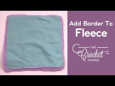 Step 2: Add Crochet Border to Fleece
