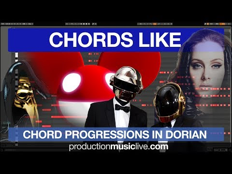How To Write Chords Like Deadmau5, Daft Punk, Claptone, Adele / The Dorian Mode