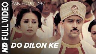Do Dilon Ke Full  Video Song   Partition 1947  Huma Qureshi,Om Puri,Hugh Bonneville,Gillian Anderson