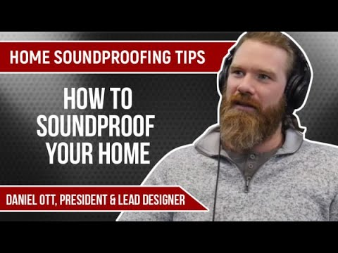 Home Soundproofing Tips | How To Soundproof Your Home