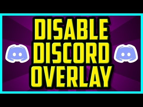 How To Disable Discord Overlay In Games 2018 (QUICK & EASY) - Discord Turn Off Overlay Tutorial