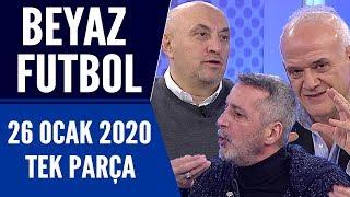 Beyaz Futbol 26 Ocak 2020 Tek Parça