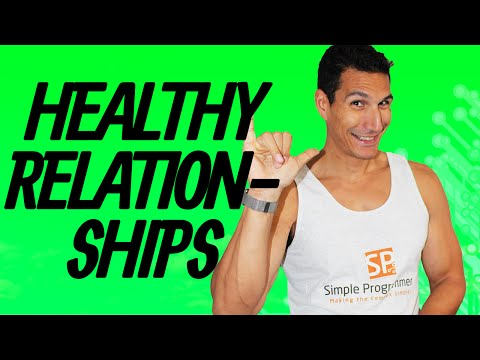 How To Build Healthy Relationships With People?
