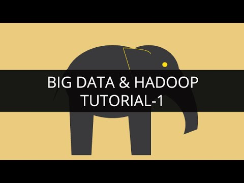 Big Data and Hadoop 1   Hadoop Tutorial 1   Big Data Tutorial 1   Hadoop Tutorial for Beginners - 1