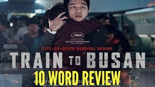 Train to Busan - Ten Word Movie Review