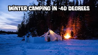 6 Nights of Extremely Cold Winter Camping in a Hot Tent (-40F / -40C Degrees)